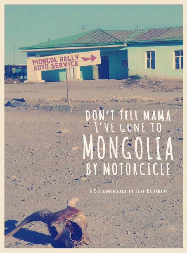 dont tell mama ive gone to mongolia on motorcycle